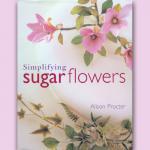 Kniha - Simplifying Sugar Flower, Alison Procter